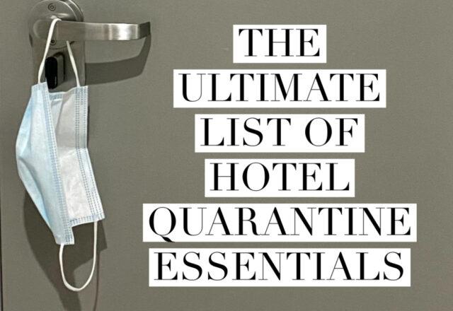 The Ultimate List of Hotel Quarantine Essentials